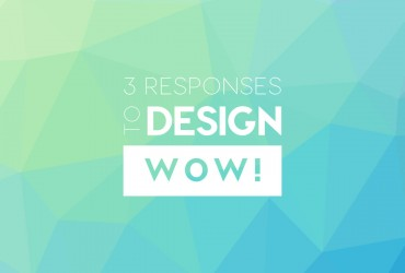 Three Responses To Design